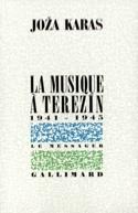 La Musique à Terezin : 1941-1945 Joza KARAS Livre laflutedepan.com