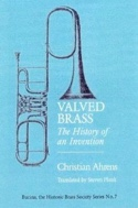 Valved Brass: The History of an Invention (Livre en anglais) laflutedepan.com