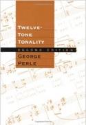 Twelve-Tone Tonality George PERLE Livre laflutedepan.com