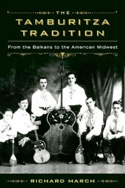 The Tamburitza Tradition: From the Balkans to the American Midwest (En anglais) - laflutedepan.com