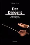 Der Dirigent : Mythos - Macht - Merkwürdigkeiten (Livre en allemand) laflutedepan.com