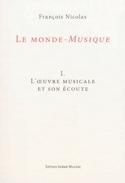 Le monde-musique, vol. 1 : l'oeuvre musicale et son écoute laflutedepan.com