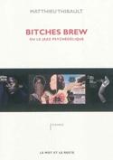 Bitches Brew ou Le jazz psychédélique laflutedepan.com