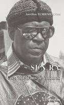 Sun Ra : un Noir dans le cosmos Aurélien TCHIEMESSOM laflutedepan.com