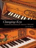 Changing Keys: Keyboard Instruments for America 1700-1830 (livre en anglais) laflutedepan.com