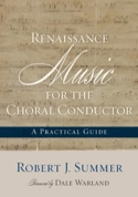 Renaissance Music for the Choral Conductor: A Practical Guide laflutedepan.com