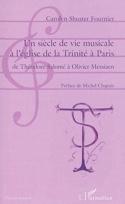 Un siècle de vie musicale à l'église de la Trinité à Paris laflutedepan.com