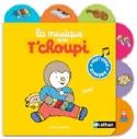 La musique avec T'choupi Thierry COURTIN Livre laflutedepan.com