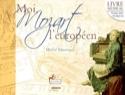 Moi, Mozart l'Européen Michel MONTOYAT Livre laflutedepan.com