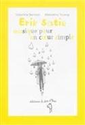 Erik Satie, musique pour un coeur simple laflutedepan.com