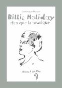 Billie Holiday : rien que la musique - MAURIZI - laflutedepan.com