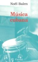 Musica Cubana Noël BALEN Livre Les Pays - laflutedepan.com