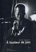 A hauteur de jazz Hervé GLOAGUEN Livre Les Oeuvres - laflutedepan.com