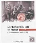 Une histoire du jazz en France vol 1 Laurent CUGNY laflutedepan.com