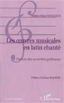 Les oeuvres musicales en latin chanté : à l'écoute des sonorités gallicanes laflutedepan.com