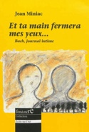 Et ta main fermera mes yeux... : pages de journal, réflexions sur l'art et autre laflutedepan.com