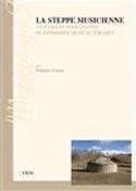 La steppe musicienne : analyses et modélisation du patrimoine musical turcique - laflutedepan.com