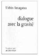 Dialogue avec la gravité Ushio AMAGATSU Livre laflutedepan.com
