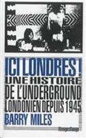 Ici Londres ! : une histoire de l'underground londonien depuis 1945 laflutedepan.com