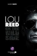 Lou Reed : on the wild side - Laurent RIEPPI - laflutedepan.com