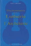 Dictionnaire de la lutherie et de l'archèterie laflutedepan.com