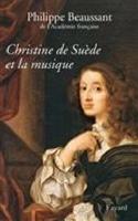 Christine de Suède et la musique Philippe BEAUSSANT laflutedepan.com