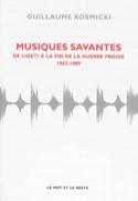 Musiques savantes : de Ligeti à la fin de la guerre froide : 1963-1989 laflutedepan.com