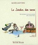Le Jardin des sons - Agnès MATTHYS - Livre - laflutedepan.com