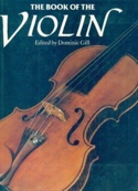 The Book of the Violin Dominic GILL Livre laflutedepan.com