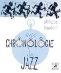 Une chronologie du jazz Philippe BAUDOIN Livre laflutedepan.com