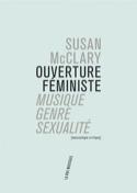 Ouverture féministe : musique, genre, sexualité : musicologie critique - laflutedepan.com