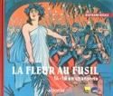 La fleur au fusil : 14-18 en chansons Bertrand DICALE laflutedepan.com