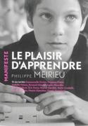 Le plaisir d'apprendre Philippe MEIRIEU Livre laflutedepan.be