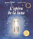 L'opéra de la Lune Jacques PREVERT Livre laflutedepan.com