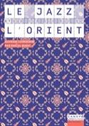 Le jazz et l'Orient - Pascal BUSSY - Livre - laflutedepan.com