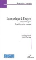 La musique à l'esprit : enjeux éthiques du phénomène musical : actes du colloque laflutedepan.com