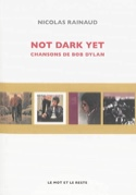 Not dark yet : chansons de Bob Dylan - laflutedepan.com