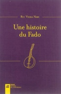 Une histoire du Fado Rui Vieira NERY Livre Les Pays - laflutedepan.com