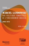 Marcel Landowski : Une politique fondatrice de l'enseignement musical 1966-1974 laflutedepan.com