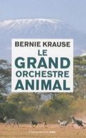 Le grand orchestre animal - Bernie KRAUSE - Livre - laflutedepan.com