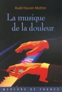 La musique de la douleur - Aude HAUSER-MOTTIER - laflutedepan.com