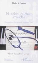 Musiciens célèbres malades : Pourrait-on les sauver aujourd'hui ? laflutedepan.com