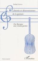 Libertés et déterminismes de la guitare : Du Baroque aux Avant-gardes laflutedepan.com