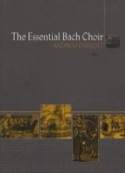 The Essential Bach Choir Andrew PARROTT Livre laflutedepan.com