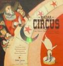 Bazar circus NORAC Carl / CHATELLARD Isabelle Livre laflutedepan.com