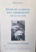Jouer du clavecin avec expressivité Mark KROLL Livre laflutedepan.com