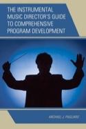 The Instrumental music director's guide to comprehensive program development laflutedepan.com