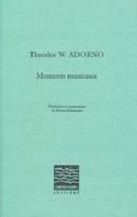 Moments musicaux - Theodor ADORNO - Livre - laflutedepan.com
