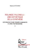 Rolande Falcinelli : Une esthétique de la synthèse laflutedepan.com