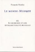 Le monde-musique III : Le musicien et son intellectualité musicale - laflutedepan.com